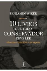 10 Livros Que Todo Conservador Deve Ler - Mais Quatro Imperdíveis e um Impostor