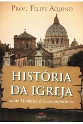 História da Igreja - Idade Moderna e Contemporânea