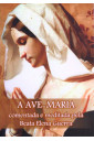A Ave-Maria - Comentada e Meditada pela Beata Elena Guerra