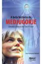 A Bela História de Medjugorje