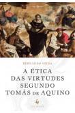 A Ética das Virtudes Segundo Tomás de Aquino