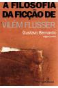 A Filosofia da Ficção de Vilém Flusser