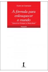 A Fórmula para Enlouquecer o Mundo - Cartas de um Terráqueo ao Planeta Brasil - Volume III