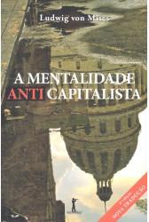 A Mentalidade Anticapitalista - 2ª Edição
