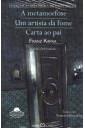 A metamorfose/ Um artista da fome/ Carta ao pai