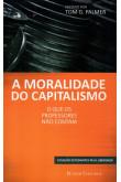 A Moralidade do Capitalismo - O que os Professores não Contam (Bunker Editorial)