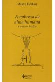 A Nobreza da Alma Humana - E Outros Textos