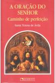 A Oração do Senhor - Caminho de Perfeição (Quadrante)