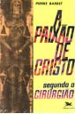 A Paixão de Cristo Segundo o Cirurgião