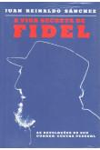 A Vida Secreta de Fidel