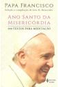 Ano Santo da Misericórdia - 100 Textos para Meditação
