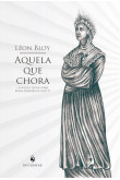 Aquela que Chora - E Outros Textos Sobre Nossa Senhora da Salette