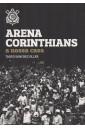 Arena Corinthians: A Nossa Casa
