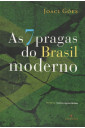 As 7 pragas do Brasil moderno