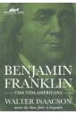 Benjamin Franklin - Uma Vida Americana