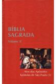Bíblia Sagrada - Vol. II - Atos dos Apóstolos, Epístolas de São Paulo (1)