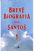 Breve Biografia dos Santos - Volume 3