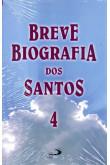 Breve Biografia dos Santos - Volume 4