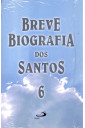 Breve Biografia dos Santos - Volume 6