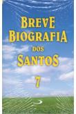 Breve Biografia dos Santos - Volume 7