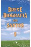 Breve Biografia dos Santos - Volume 8