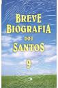 Breve Biografia dos Santos - Volume 9