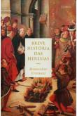 Breve História das Heresias