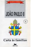 Carta às Famílias do Papa João Paulo II