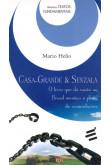 Casa-Grande e Senzala - O Livro que Dá Razão ao Brasil Mestiço e Pleno de Contradições