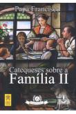 Catequeses Sobre a Família II