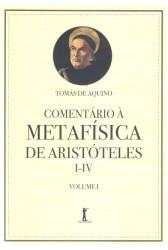 Comentário à Metafísica de Aristóteles (Vol. I)