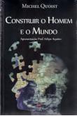 Construir o Homem e o Mundo