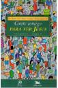 Conte Comigo Para Ver Jesus: Catequista - Etapa 2