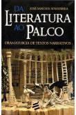 Da Literatura ao Palco - Dramaturgia de Textos Narrativos