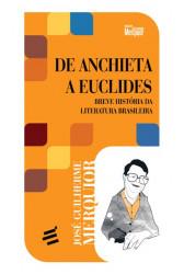 De Anchieta a Euclides - Breve História da Literatura Brasileira