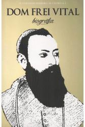 Dom Frei Vital - Biografia