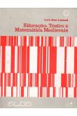 Educação, Teatro e Matemática Medievais (Livro antigo e amarelado)