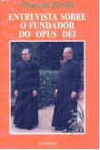 Entrevista Sobre o Fundador do Opus Dei