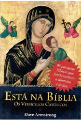 Está na Bíblia - Os Versículos Católicos