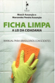 Ficha Limpa - A Lei da Cidadania