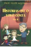 Histórias Que o Vovô Conta - Vol. II