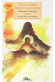 Jesus Cristo Nosso Salvador - Iniciação à Cristologia
