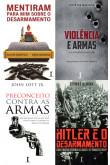 KIT - Desarmamento Não! (4 Livros)