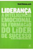Liderança - A Inteligência Emocional na Formação do Líder de Sucesso