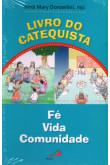 Livro do Catequista - Fé, Vida e Comunidade