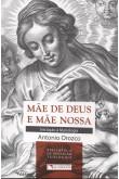 Mãe de Deus e Mãe Nossa - Iniciação à Mariologia