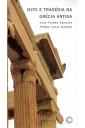 Mito e Tragédia na Grécia Antiga