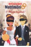 """Mitos sobre o Matrimônio - O """"Príncipe Encantado"""""""