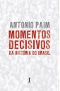 Momentos Decisivos da História do Brasil