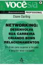 Networking: Desenvolva Sua Carreira Criando Bons Relacionamentos